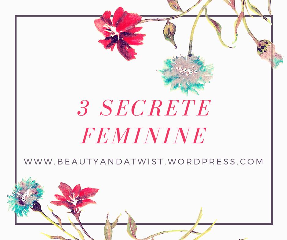 3 secrete feminine