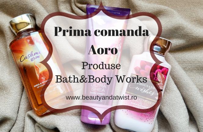 Prima comanda Aoro bath&body works - beautyandatwist